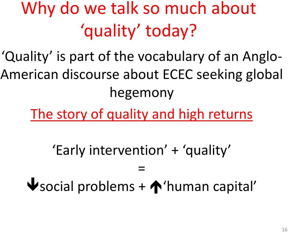 discourse about ECEC seeking global hegemony The story of