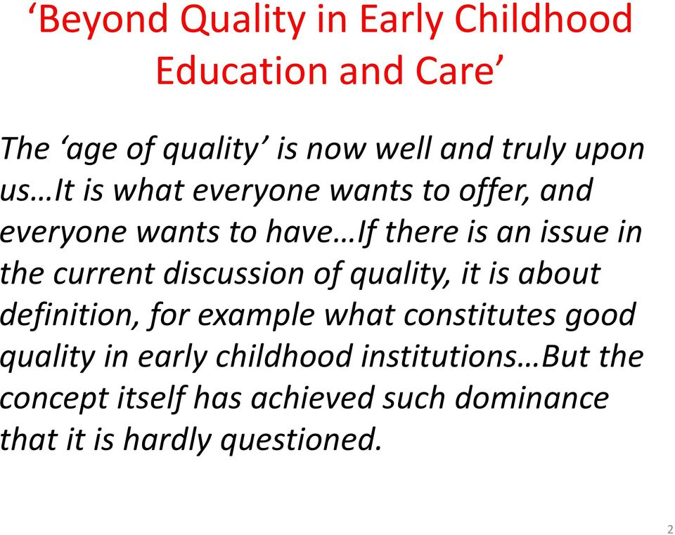 current discussion of quality, it is about definition, for example what constitutes good quality in