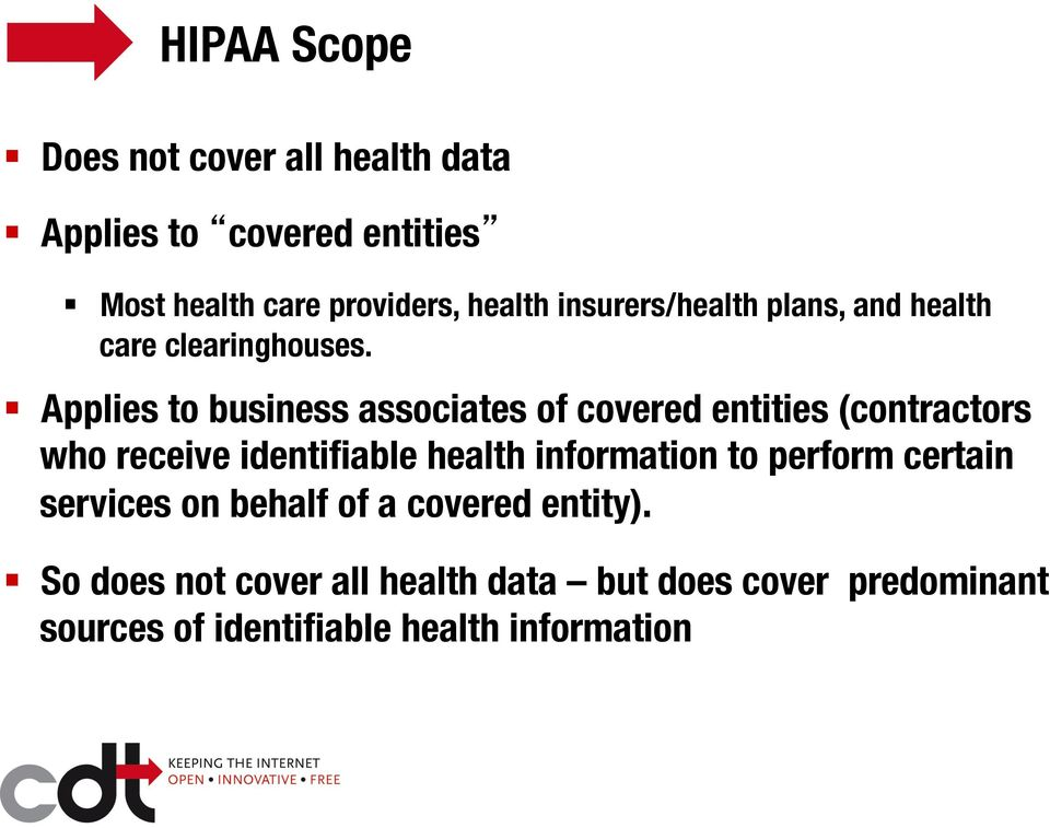 Applies to business associates of covered entities (contractors who receive identifiable health information