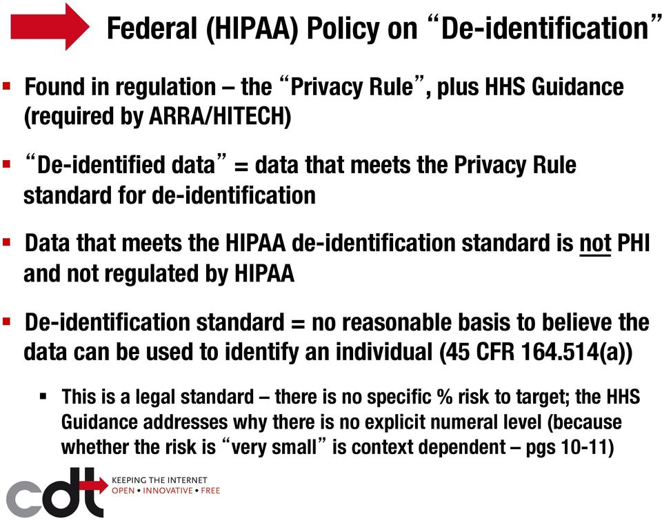 De-identification standard = no reasonable basis to believe the data can be used to identify an individual (45 CFR 164.