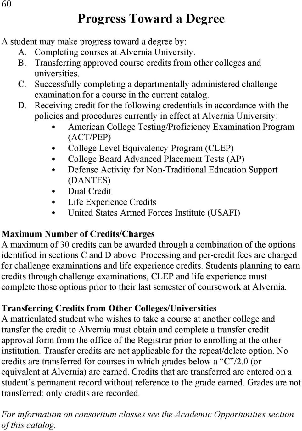Receiving credit for the following credentials in accordance with the policies and procedures currently in effect at Alvernia University: American College Testing/Proficiency Examination Program