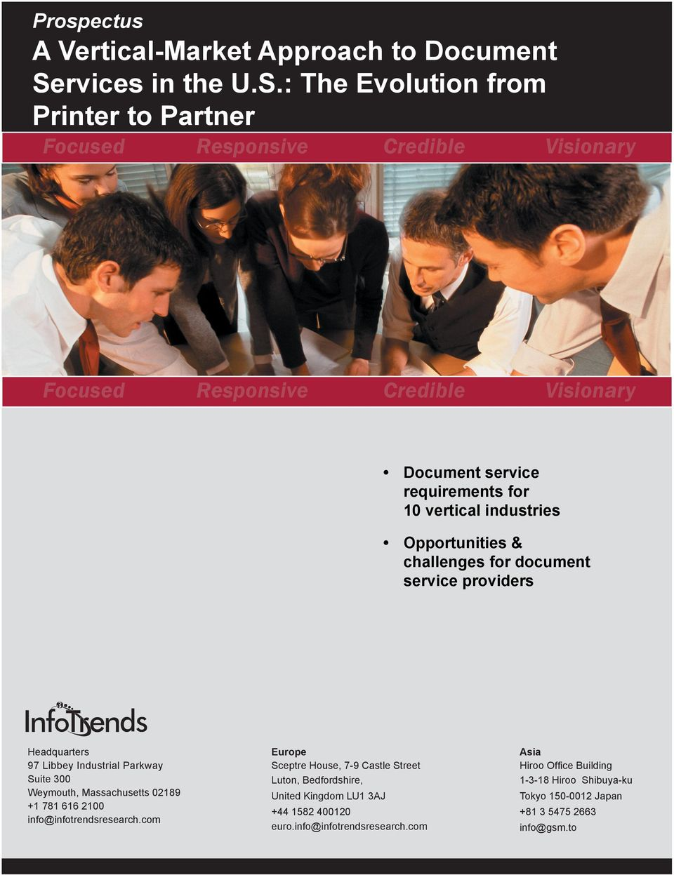 : The Evolution from Printer to Partner Focused Focused Document service requirements for 10 vertical industries Opportunities & challenges for