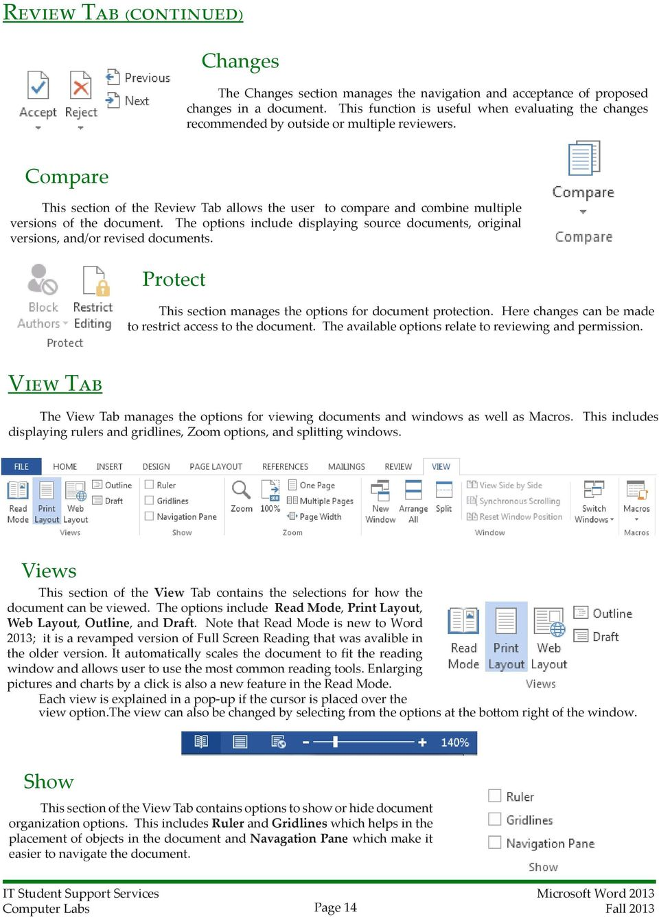 Compare This section of the Review Tab allows the user to compare and combine multiple versions of the document.