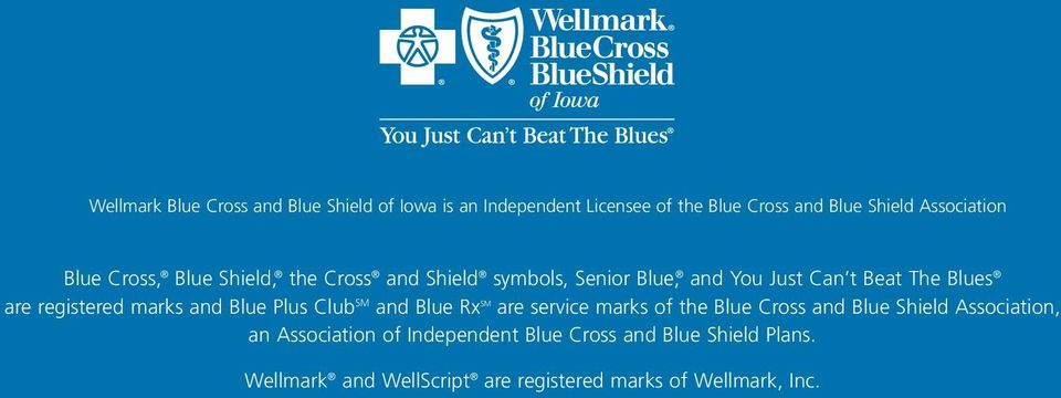 marks and Blue Plus Club SM and Blue Rx SM are service marks of the Blue Cross and Blue Shield Association, an