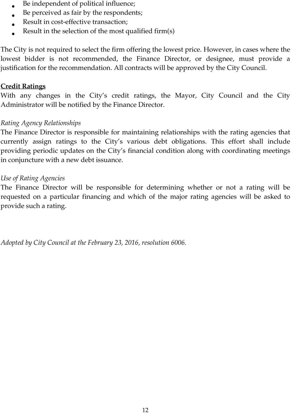 All contracts will be approved by the City Council.