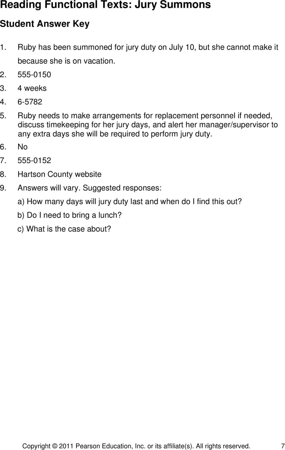 will be required to perform jury duty. 6. No 7. 555-0152 8. Hartson County website 9. Answers will vary.