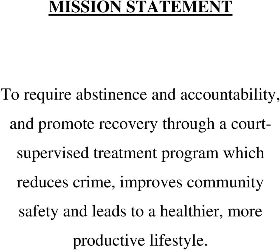 courtsupervised treatment program which reduces crime,