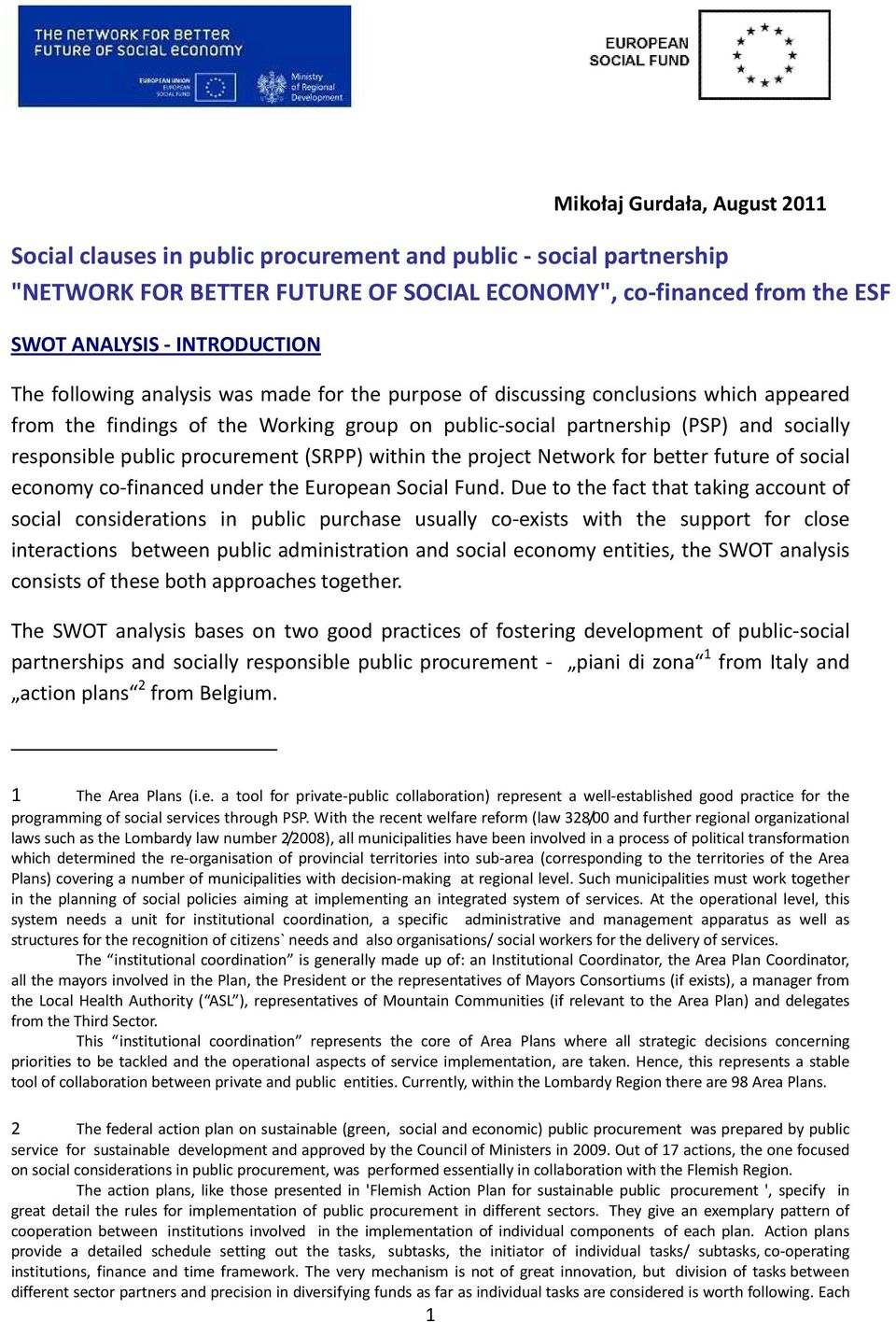 procurement (SRPP) within the project Network for better future of social economy co-financed under the European Social Fund.
