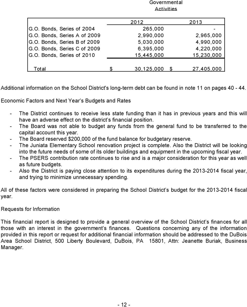 Economic Factors and Next Year s Budgets and Rates - The District continues to receive less state funding than it has in previous years and this will have an adverse effect on the district s