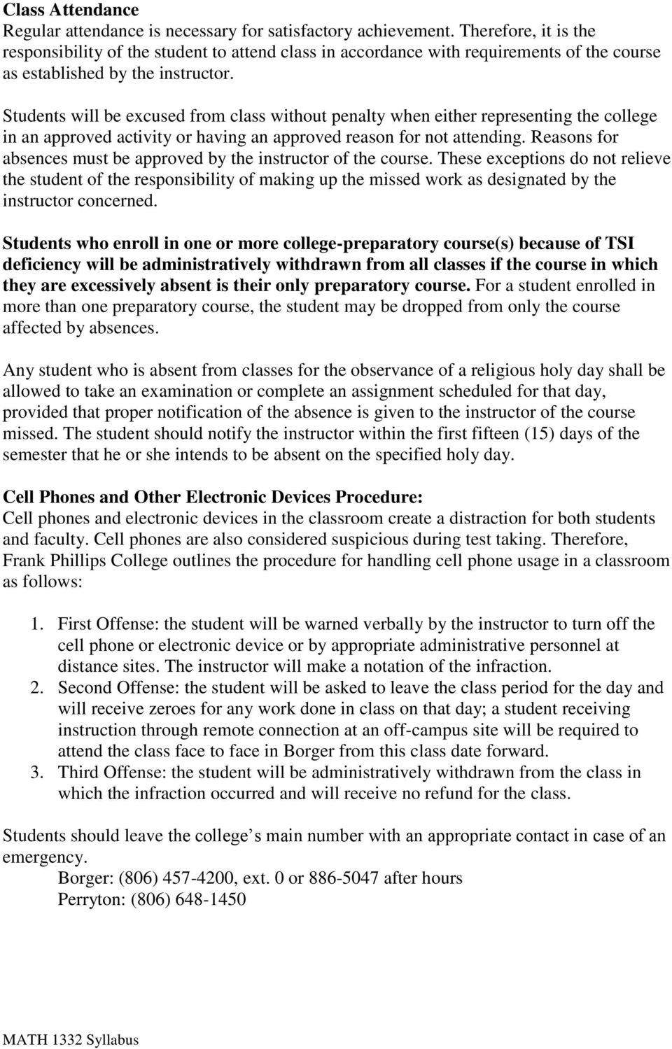 Students will be excused from class without penalty when either representing the college in an approved activity or having an approved reason for not attending.