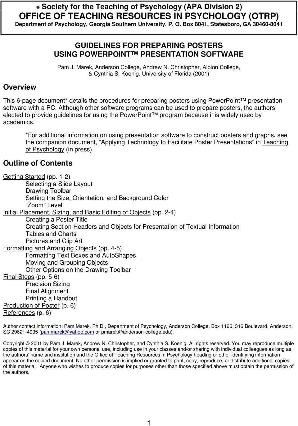 Koenig, University of Florida (2001) This 6-page document* details the procedures for preparing posters using PowerPoint presentation software with a PC.
