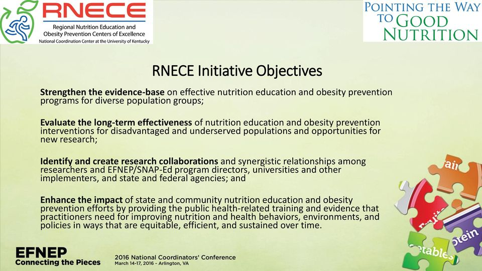 relationships among researchers and EFNEP/SNAP-Ed program directors, universities and other implementers, and state and federal agencies; and Enhance the impact of state and community nutrition