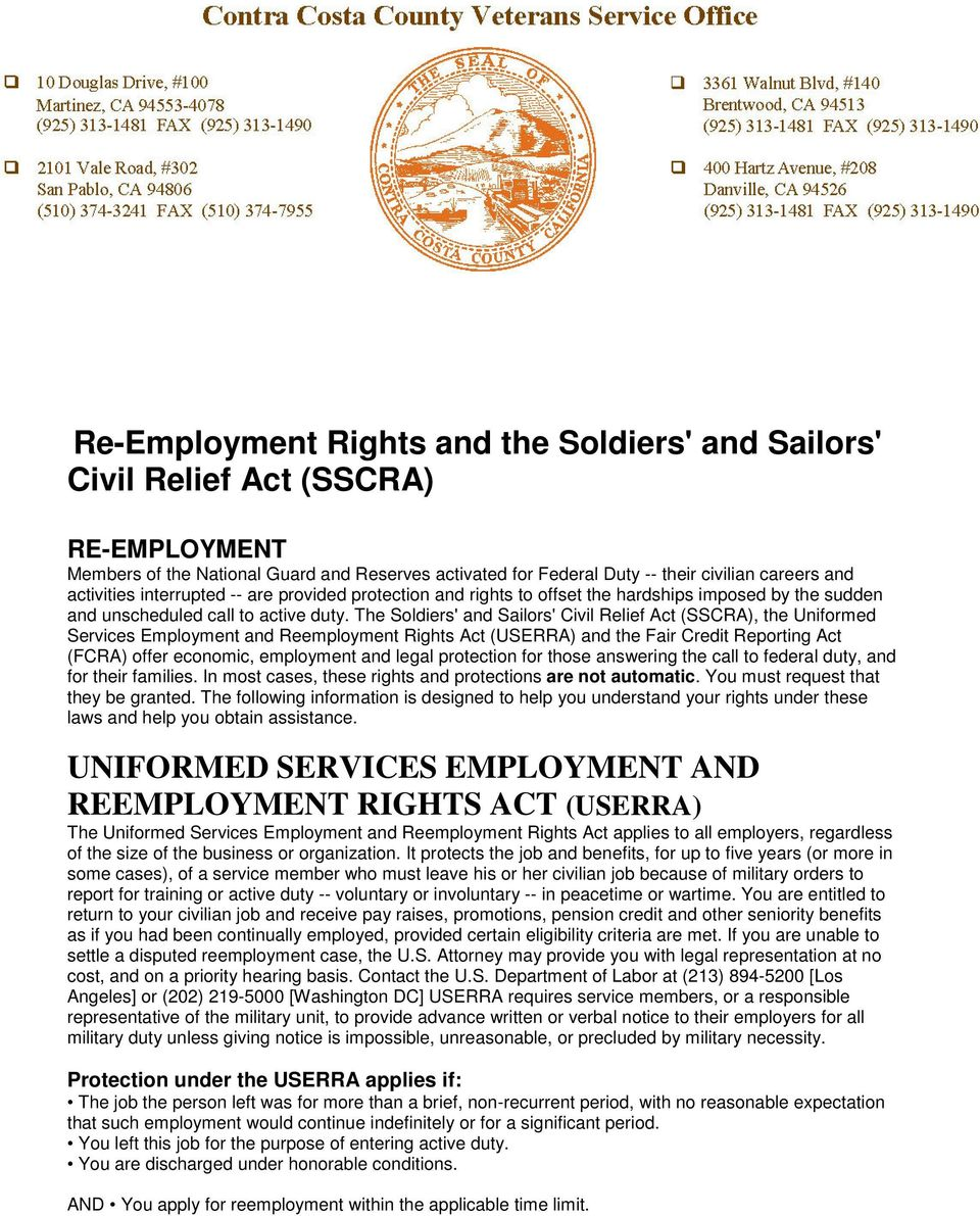 The Soldiers' and Sailors' Civil Relief Act (SSCRA), the Uniformed Services Employment and Reemployment Rights Act (USERRA) and the Fair Credit Reporting Act (FCRA) offer economic, employment and
