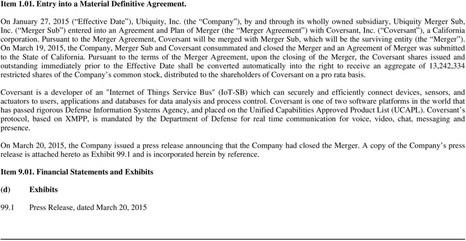Pursuant to the Merger Agreement, Coversant will be merged with Merger Sub, which will be the surviving entity (the Merger ).