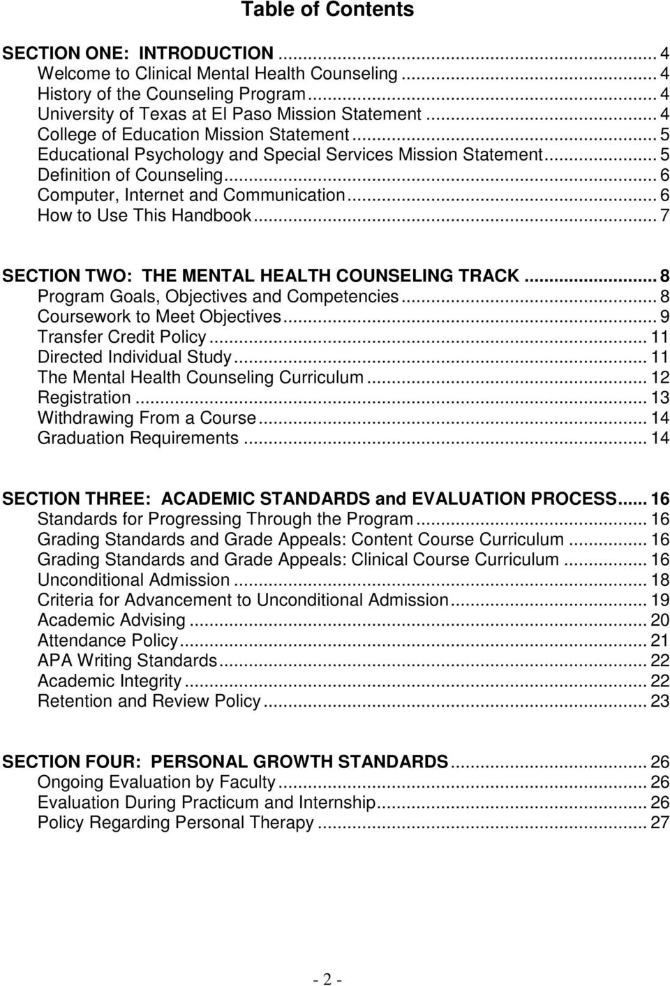 .. 6 How to Use This Handbook... 7 SECTION TWO: THE MENTAL HEALTH COUNSELING TRACK... 8 Program Goals, Objectives and Competencies... 8 Coursework to Meet Objectives... 9 Transfer Credit Policy.