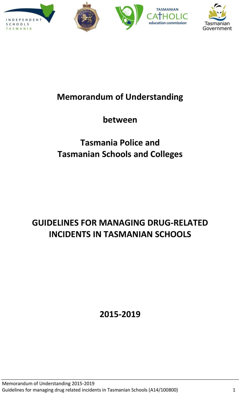 DRUG-RELATED INCIDENTS IN TASMANIAN SCHOOLS 2015-2019