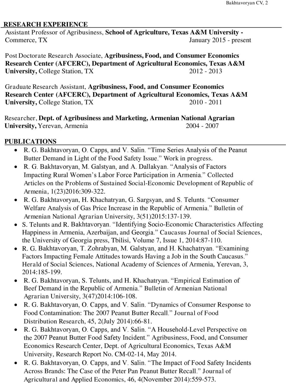 Agribusiness, Food, and Consumer Economics Research Center (AFCERC), Department of Agricultural Economics, Texas A&M University, College Station, TX 2010-2011 Researcher, Dept.