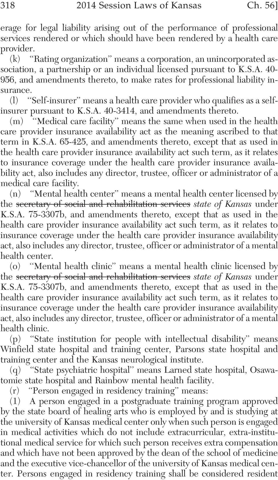40-956, and amendments thereto, to make rates for professional liability insurance. (l) Self-insurer means a health care provider who qualifies as a selfinsurer pursuant to K.S.A.