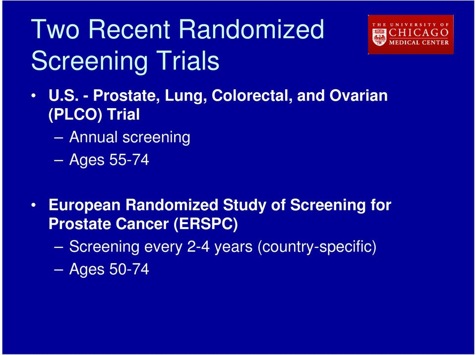 - Prostate, Lung, Colorectal, and Ovarian (PLCO) Trial Annual