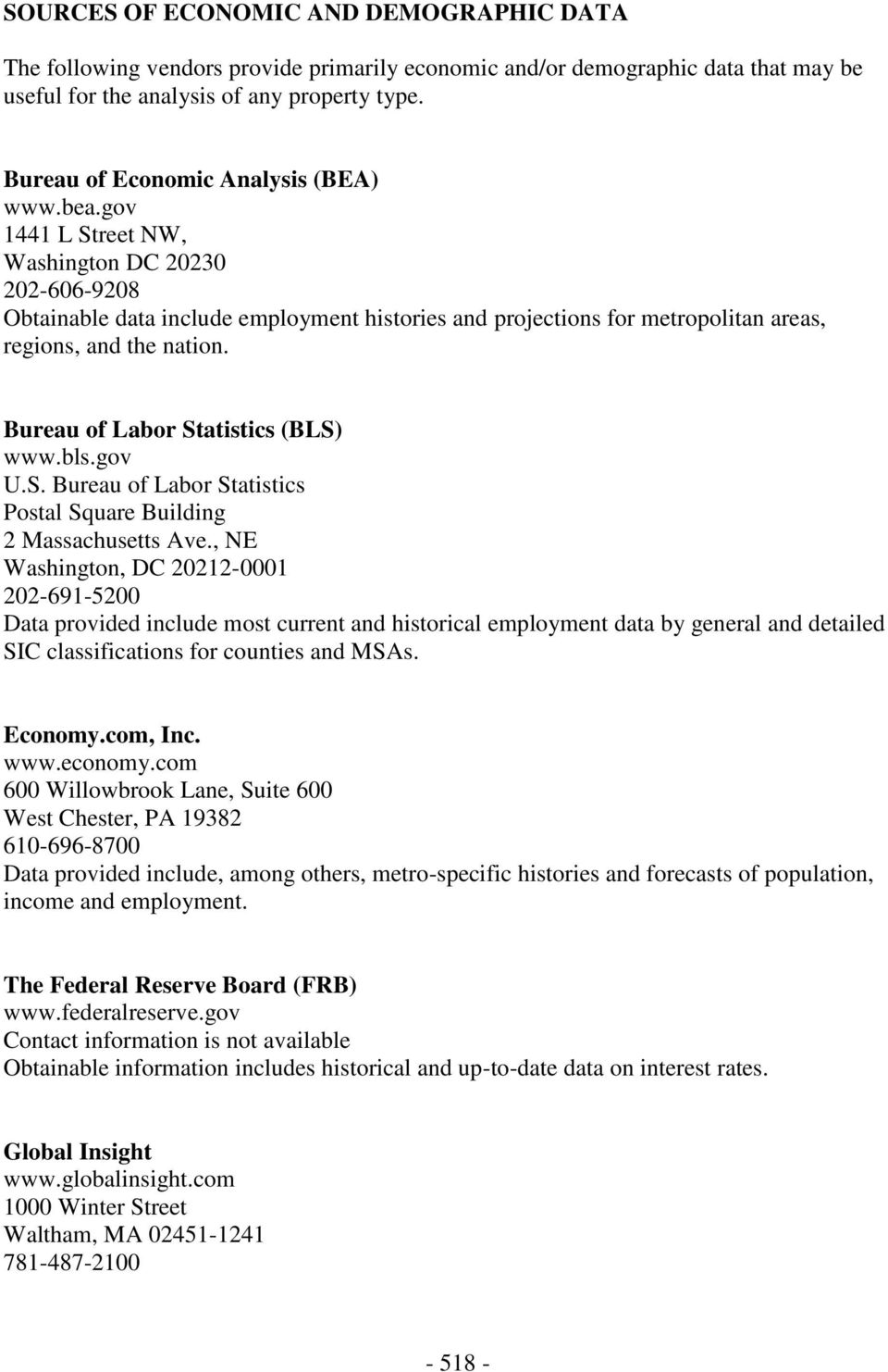 gov 1441 L Street NW, Washington DC 20230 202-606-9208 Obtainable data include employment histories and projections for metropolitan areas, regions, and the nation.