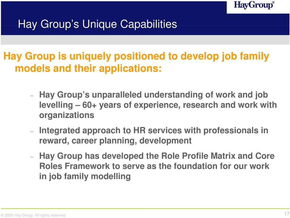 organizations Integrated approach to HR services with professionals in reward, career planning, development Hay Group