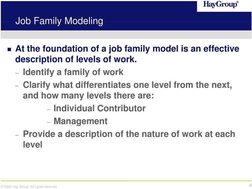 Identify a family of work Clarify what differentiates one level from the