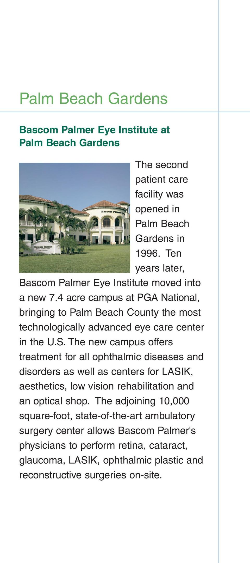 4 acre campus at PGA National, bringing to Palm Beach County the most technologically advanced eye care center in the U.S.