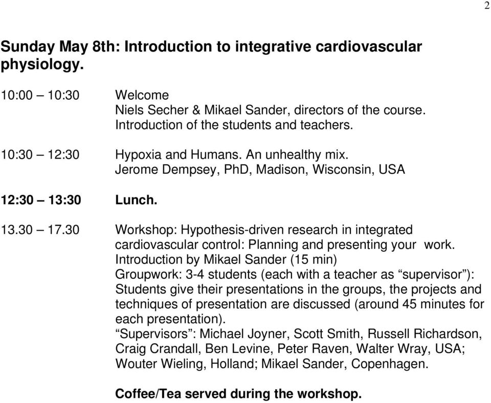30 Workshop: Hypothesis-driven research in integrated cardiovascular control: Planning and presenting your work.