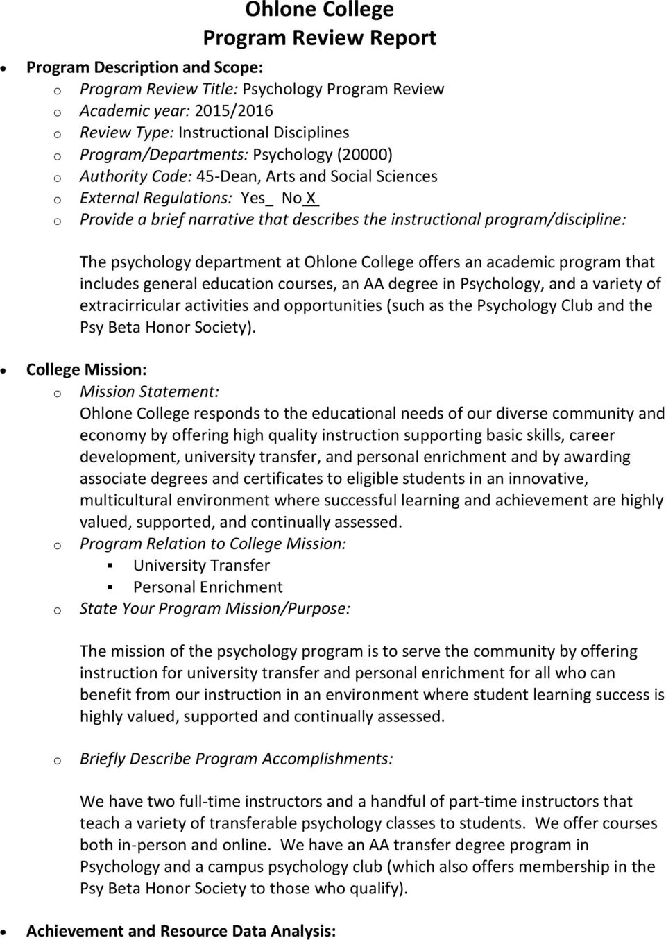 program/discipline: The psychology department at Ohlone College offers an academic program that includes general education courses, an AA degree in Psychology, and a variety of extracirricular