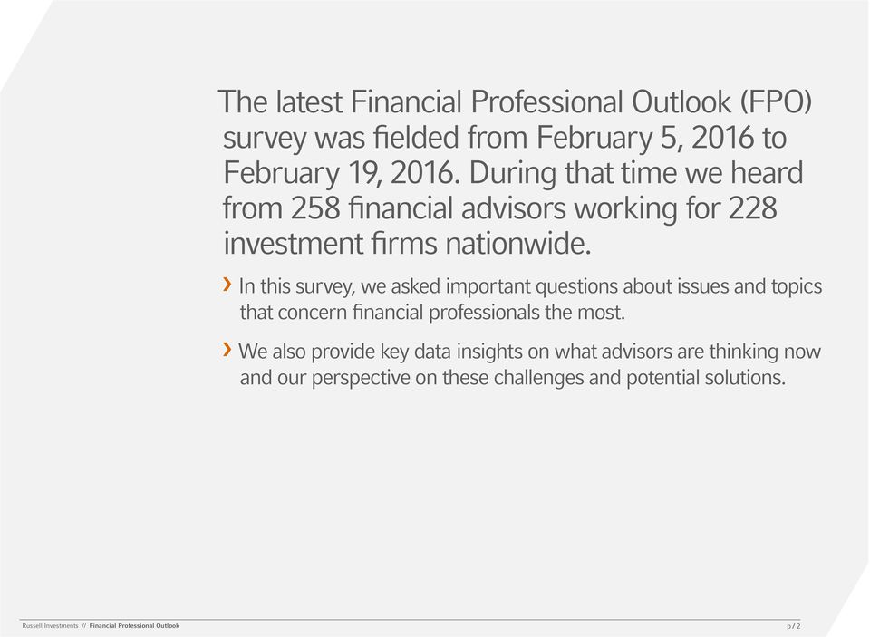 In this survey, we asked important questions about issues and topics that concern financial professionals the most.