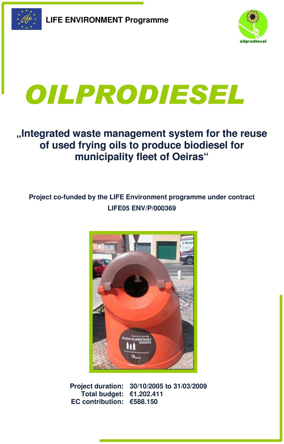 co-funded by the LIFE Environment programme under contract LIFE05 ENV/P/000369