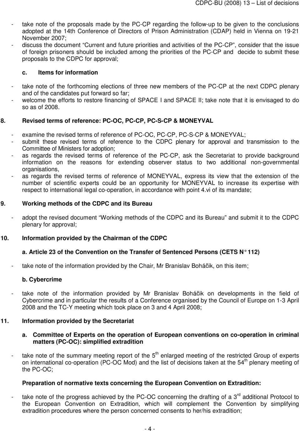 PC-CP and decide to submit these proposals to the CDPC for approval; c.