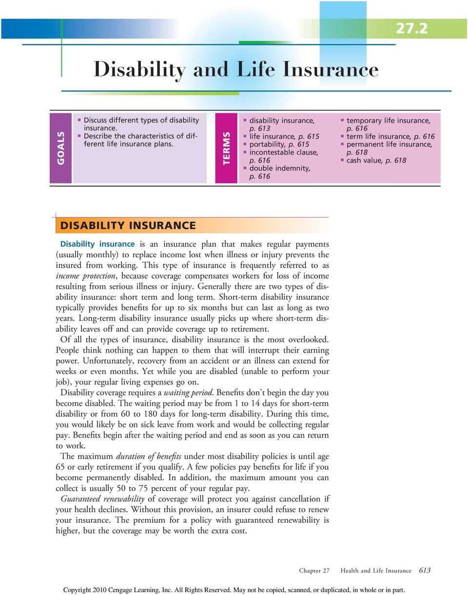 618 DISABILITY INSURANCE Disability isurace is a isurace pla that makes regular paymets (usually mothly) to replace icome lost whe illess or ijury prevets the isured from workig.