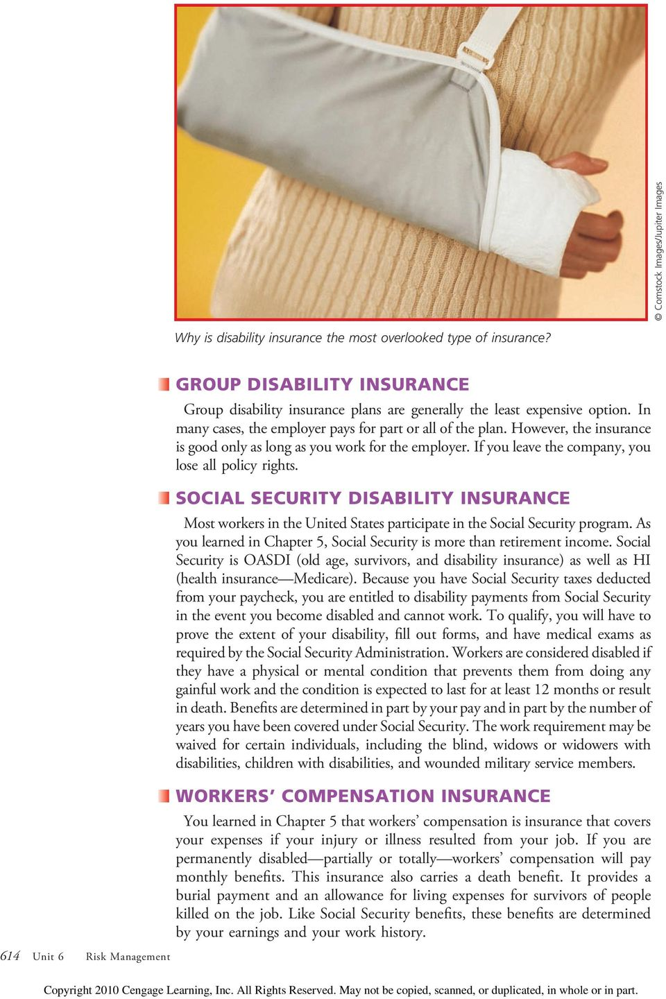 SOCIAL SECURITY DISABILITY INSURANCE Most workers i the Uited States participate i the Social Security program. As you leared i Chapter 5, Social Security is more tha retiremet icome.