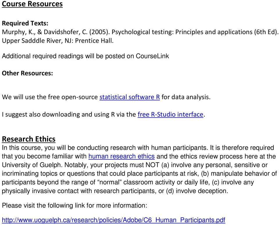 I suggest also downloading and using R via the free R-Studio interface. Research Ethics In this course, you will be conducting research with human participants.