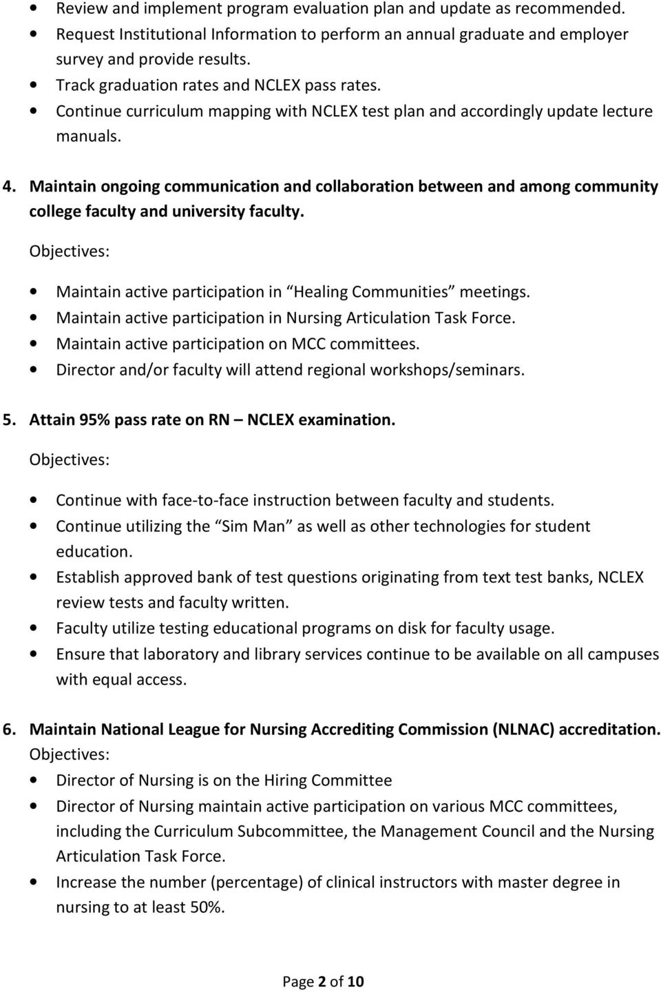 Maintain ongoing communication and collaboration between and among community college faculty and university faculty. Maintain active participation in Healing Communities meetings.