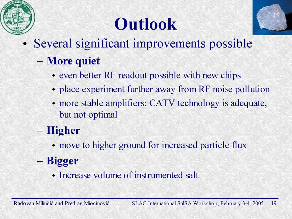 stable amplifiers; CATV technology is adequate, but not optimal Higher move to