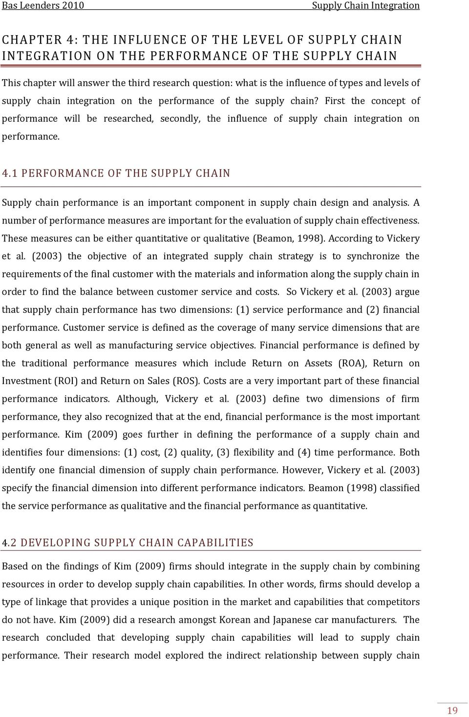 1 PERFORMANCE OF THE SUPPLY CHAIN Supply chain performance is an important component in supply chain design and analysis.