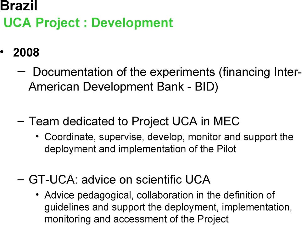 deployment and implementation of the Pilot GT-UCA: advice on scientific UCA Advice pedagogical,