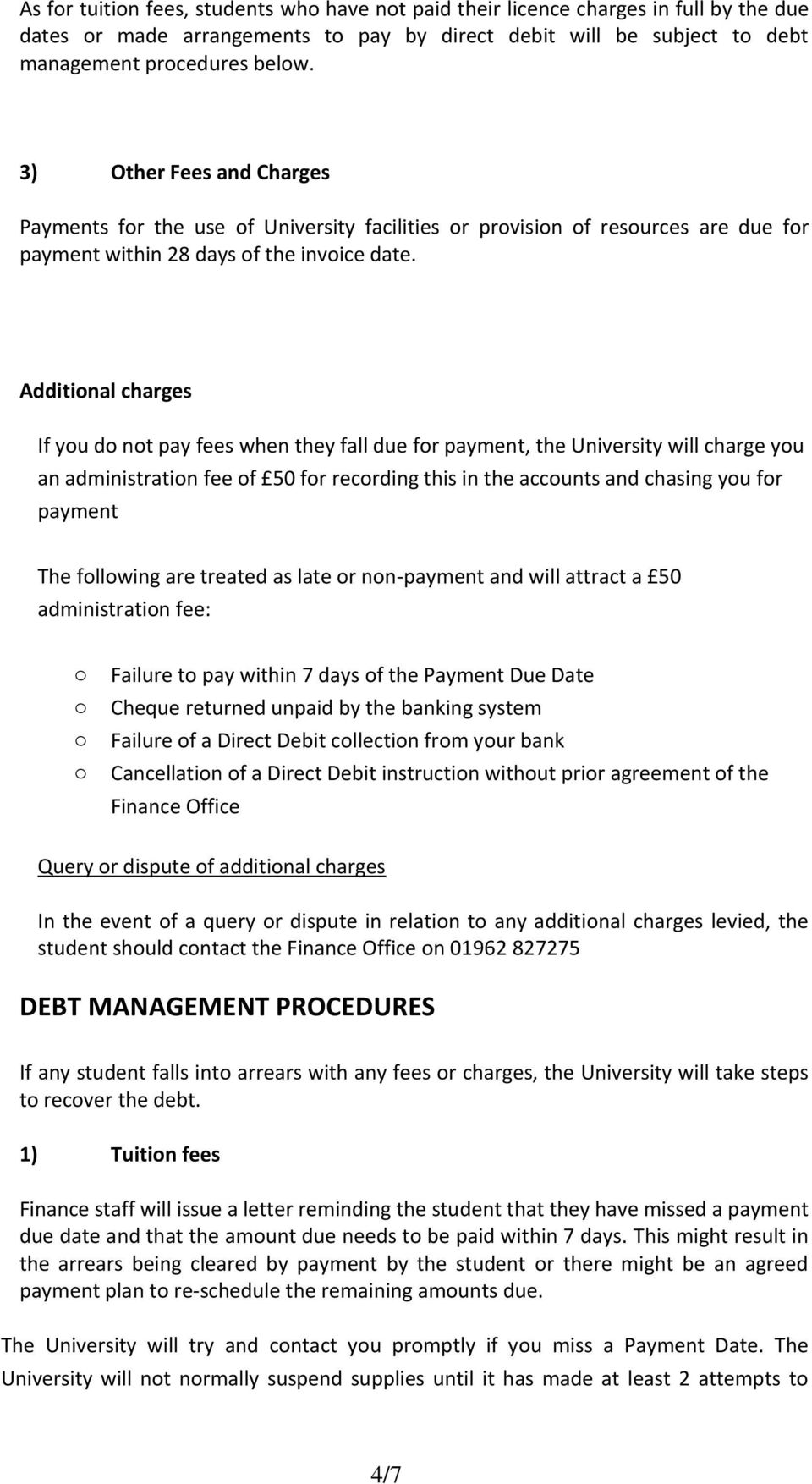 Additinal charges If yu d nt pay fees when they fall due fr payment, the University will charge yu an administratin fee f 50 fr recrding this in the accunts and chasing yu fr payment The fllwing are