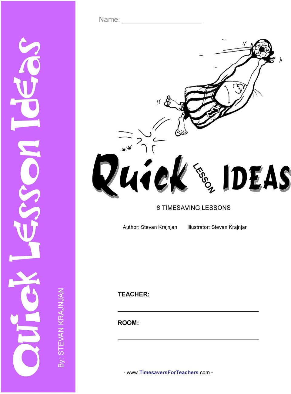 Author: Stevan Krajnjan Illustrator: Stevan