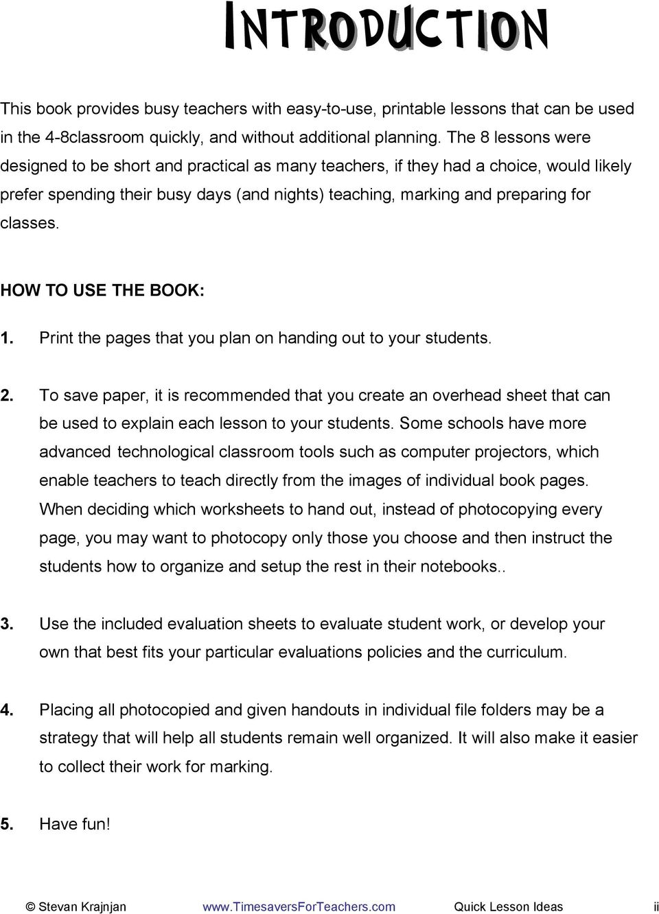 HOW TO USE THE BOOK: 1. Print the pages that you plan on handing out to your students. 2.