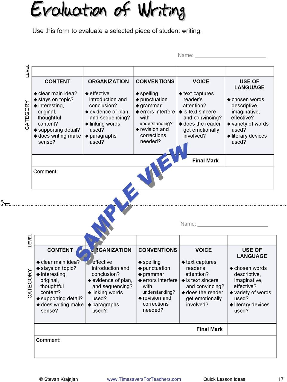 linking words paragraphs CONVENTIONS spelling punctuation grammar errors interfere with understanding? revision and corrections needed? VOICE text captures reader s attention?