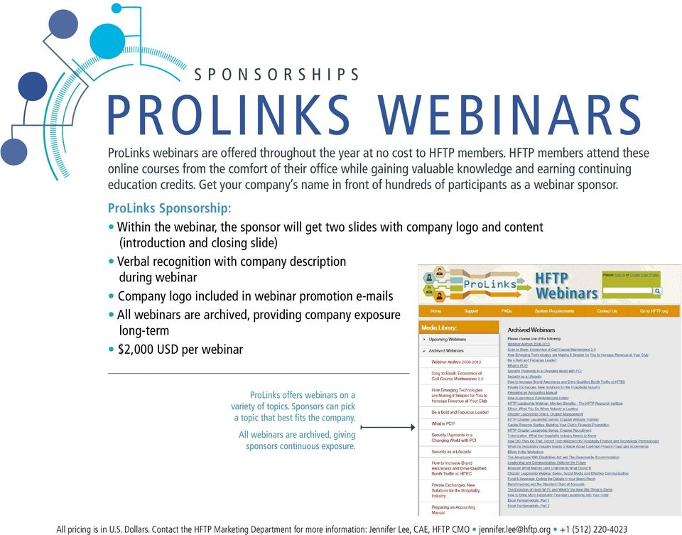 Get your company s name in front of hundreds of participants as a webinar sponsor.