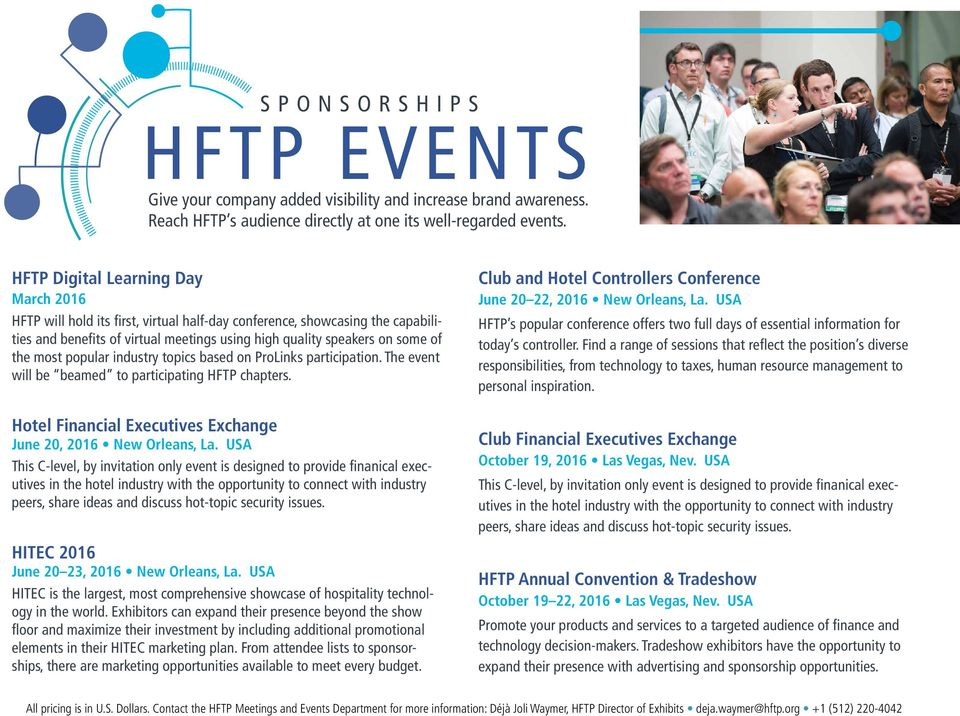 most popular industry topics based on ProLinks participation. The event will be beamed to participating HFTP chapters. Hotel Financial Executives Exchange June 20, 2016 New Orleans, La.