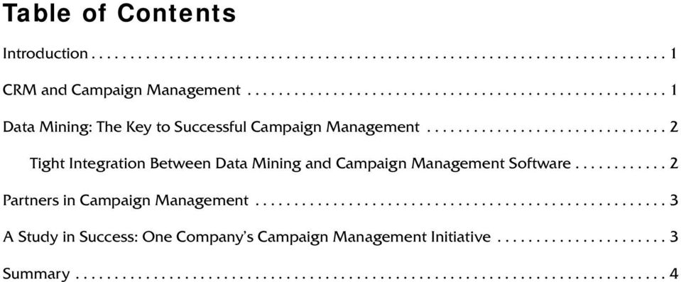 .............................. 2 Tight Integration Between Data Mining and Campaign Management Software............ 2 Partners in Campaign Management.
