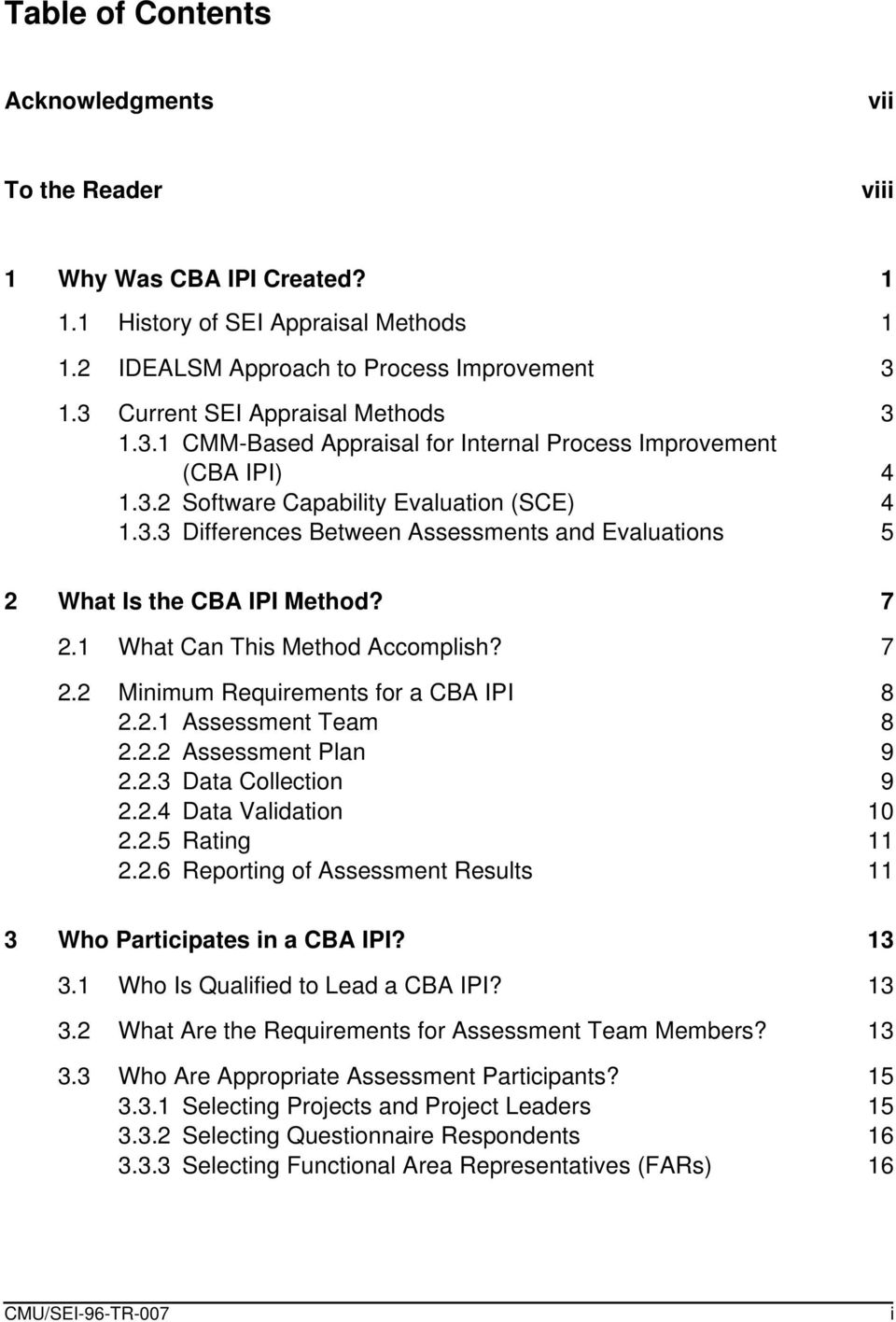 7 2.1 What Can This Method Accomplish? 7 2.2 Minimum Requirements for a CBA IPI 8 2.2.1 Assessment Team 8 2.2.2 Assessment Plan 9 2.2.3 Data Collection 9 2.2.4 Data Validation 10 2.2.5 Rating 11 2.2.6 Reporting of Assessment Results 11 3 Who Participates in a CBA IPI?