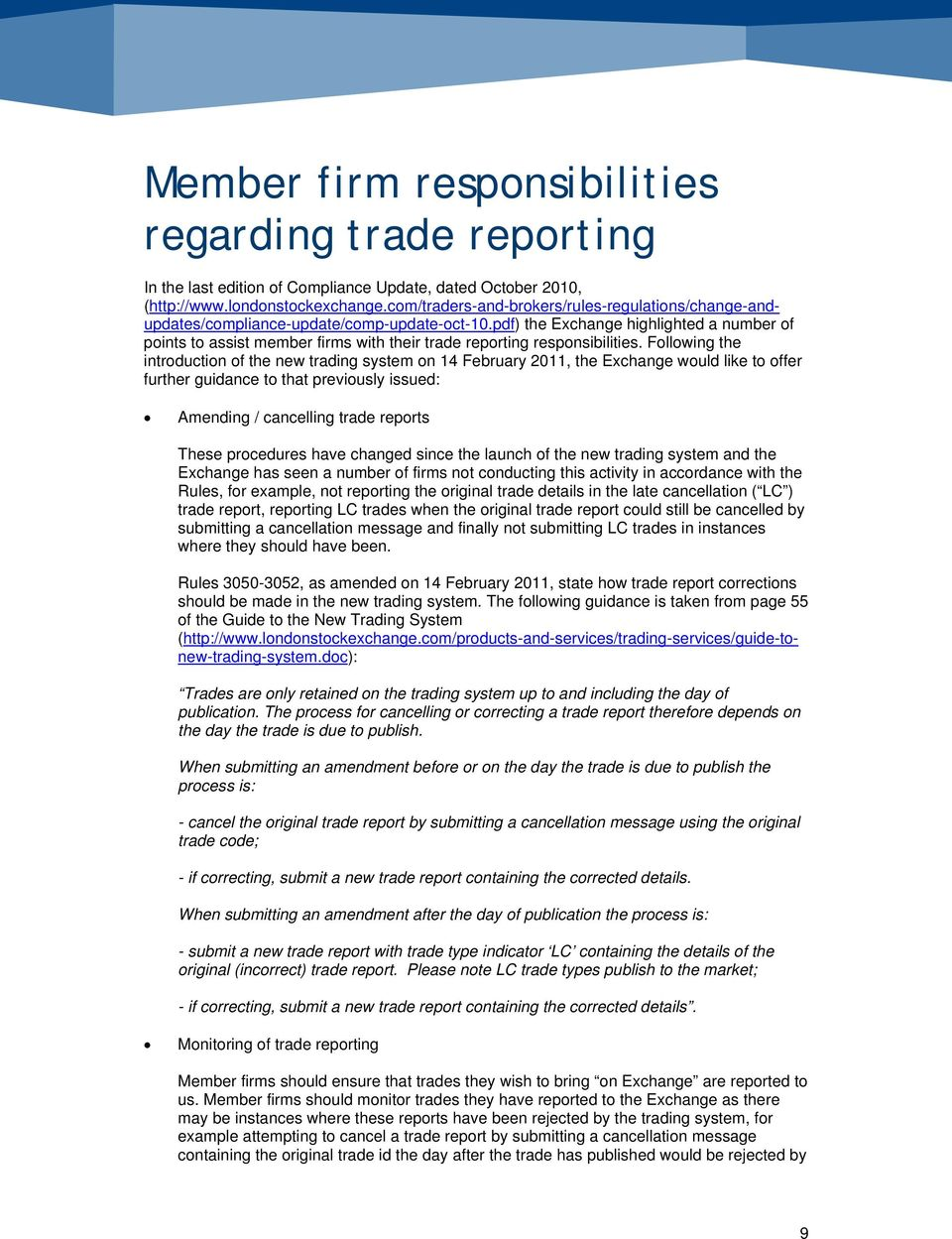 pdf) the Exchange highlighted a number of points to assist member firms with their trade reporting responsibilities.