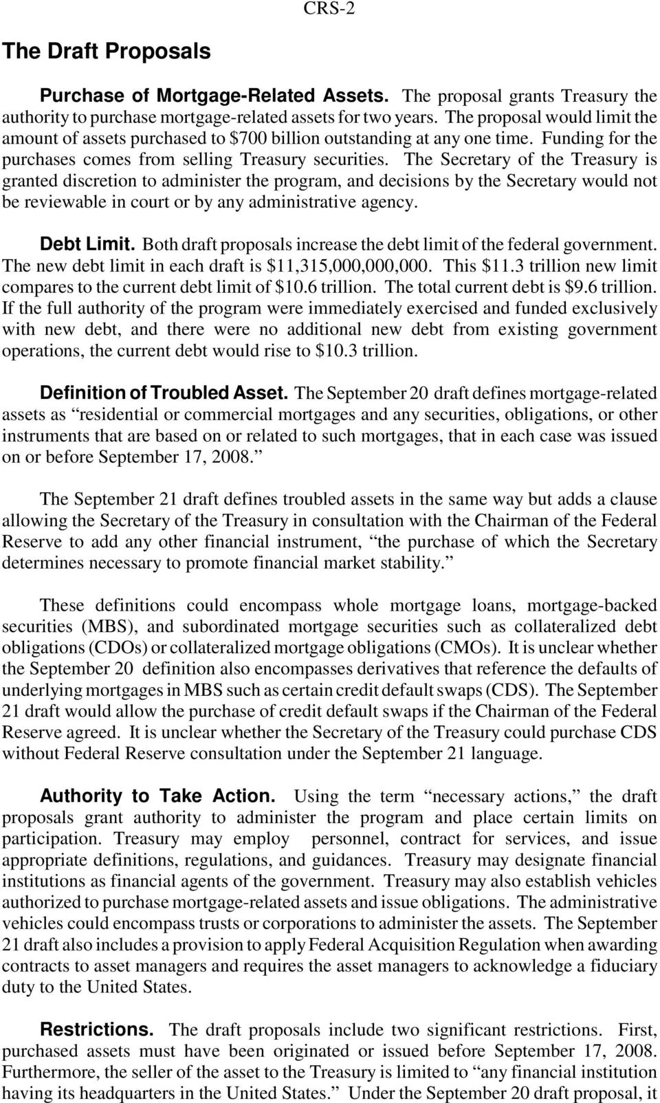The Secretary of the Treasury is granted discretion to administer the program, and decisions by the Secretary would not be reviewable in court or by any administrative agency. Debt Limit.