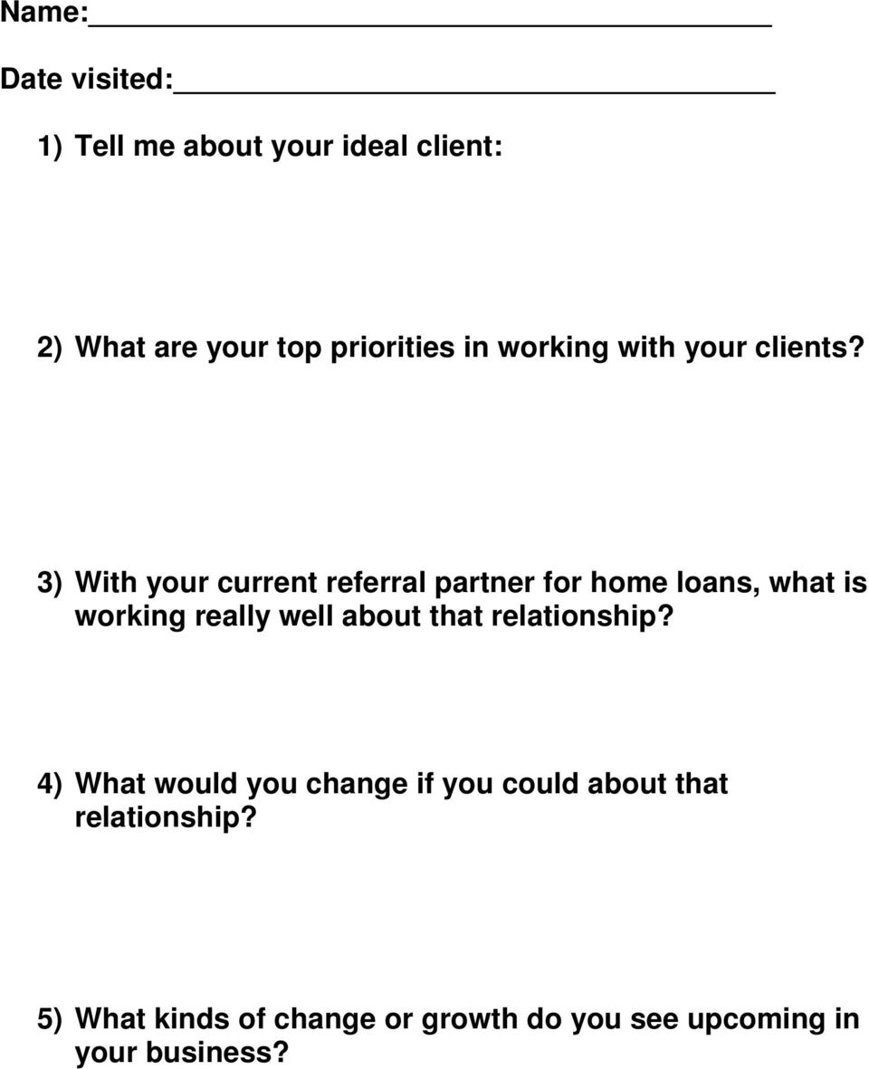 3) With your current referral partner for home loans, what is working really well about